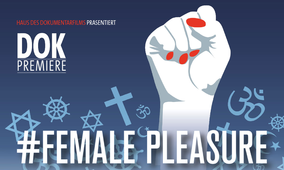 12.12.18: DOK Premiere »#Female Pleasure«